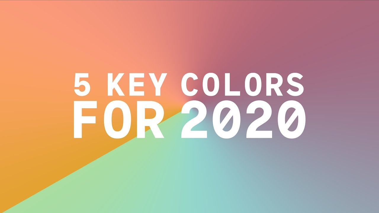 Trendy Colors for 2020